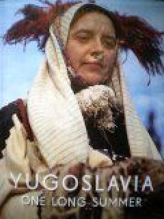 Yugoslavia. One long summer