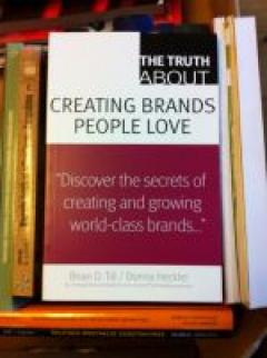 Truth About Creating Brands People Love