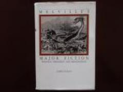 Melvilles Major Fiction. Politics, Theology, and Imagination