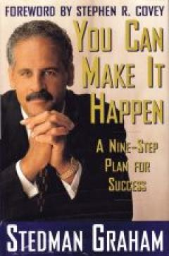 You Can Make It Happen. A Nine-Step Plan For Success