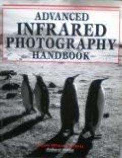 Advanced Infrared Photography Handbook