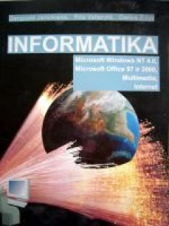 Informatika. MS Windows NT 4.0, MS Office 97, Multimedia, Internet