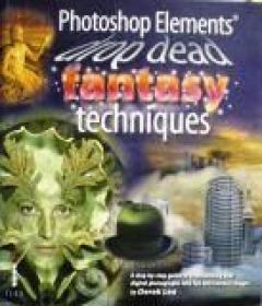 Photoshop elements drop dead fantasy techniques