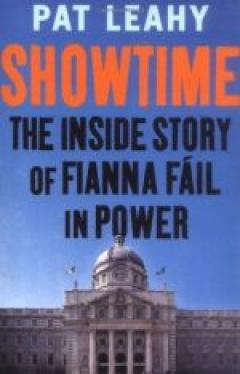 Showtime: The Inside Story of Fianna Fáil in Power