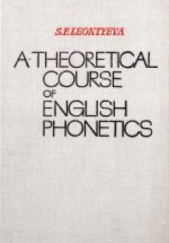 A Theoretical Course of English Phonetics