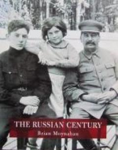 THE RUSSIAN CENTURY A PHOTOGRAPHIC HISTORY OF THE LAST HUNDRED YEARS