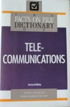 The Facts on File Dictionary of TELECOMMUNICATIONS.