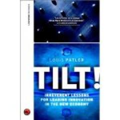 Tilt!: Irreverent Lessons for Leading Innovation in the New Economy