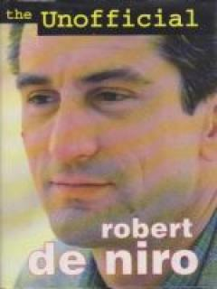 The Unofficial. Robert de Niro