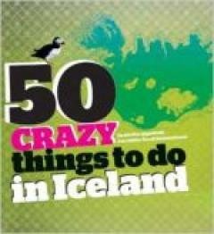 50 Crazy Things to do in Iceland
