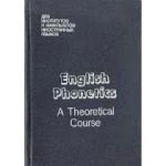 English Phontics. A Theoretical Course
