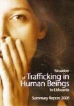 Situation of trafficking in human beings in Lithuania. Summary report 2006