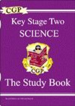 CGP Key Stage Two Science. The Study Book