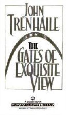 The Gates of Exquisite View