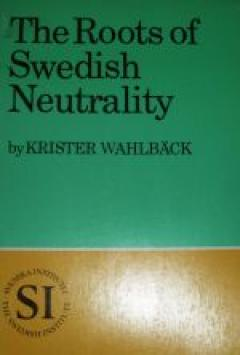 The Roots of Swedish Neutrality